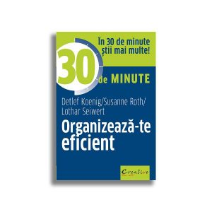 Coperta cartii Organizeaza-te eficient in 30 de minute