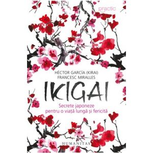 Coperta Ikigai. Secrete japoneze pentru o viata lunga si fericita